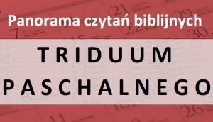 Panorama czytań biblijnych Triduum Paschalnego